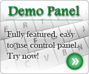 Fully featured,easy to use control panel. Try now our demo control panel!